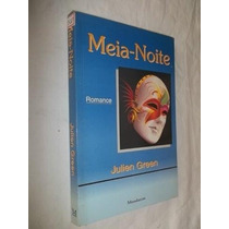 * Livro - Julien Green - Meia-noite - Literatura