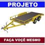 Projeto Carretinha Reboque + Carretinha Trucada Com Rampa