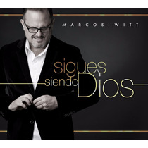 Cd Marcos Witt - Sigues Siendo Dios