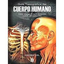 Guia Topografica Del Cuerpo Humano De Biel Andrew