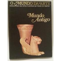 Mundo Antigo O Mundo Da Arte Enciclopédia Capa Dura Hardback