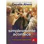 Livro Simplesmente Acontece - Cecelia Ahern - Shop Tendtudo