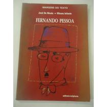Fernando Pessoa - Margens Do Texto - José De Nicola E Uliss