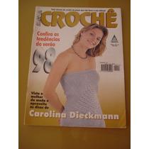 Revista Moda Crochê Carolina Dieckmann 98 Tendências N°13