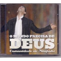 Comunidade De Nilópolis - O Mundo Precisa De Deus -cd Gospel