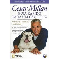 Guia Rápido Para Um Cão Feliz - Cesar Millan