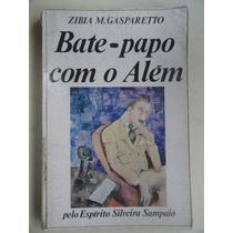 Bate Papo Com O Além - Zibia Gasparetto - Romance Espírita