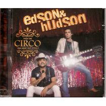 Cd Edson E Hudson - Faço Um Circo Pra Você Ao Vivo - Novo***
