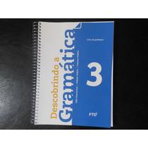 Descobrindo A Gramática 3 Gilio Giacomozzi (para Professor)