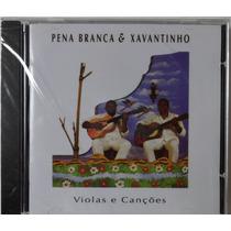Pena Branca & Xavantinho - Violas E Canções [ Cd Lacr. ]