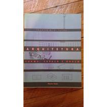 Arquitetura, Forma, Espaço E Ordem -399 Páginas- F.d.k.ching