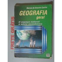 Livro Geografia Geral - O Espaço Natural E Sócio-econômico