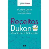 Livro- Receitas Dukan- Minha Dieta Em 300 Receitas- Lacrado