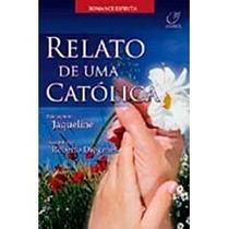 Livro-relato De Uma Católica -roberto Diógenes- Frete Gratis