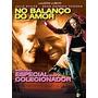 Dvd No Balanco Do Amor Edição De Colecionador Original