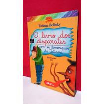 Livro O Livro Dos Disparates - Tatiana Belinky- Frete Grátis