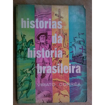 Livro - Histórias Da História Brasileira - Viriato Corrêa Ci