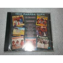 Cd - Trio Parada Dura Os Grandes Sucessos