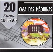 Cd - Casa Das Máquinas: 20 Super Sucessos