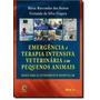 Emergência E Terapia Intensiva Veterinária Em Pequenos An