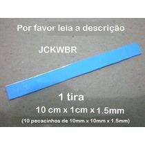 Thermal Pad 10cmx1cmx1.5mm Termico Adesivo Bga Chipset Gpu