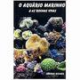 Livro O Aquário Marinho E As Rochas Vivas