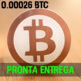 0.00026 Bitcoin 26000 Satoshi Btc Envio Imediato - Promoção!
