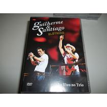 Dvd - Guilherme E Santiago - Ao Vivo No Trio