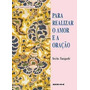 Livro Para Realizar O Amor E A Oração=sicho Taniguchi=seicho