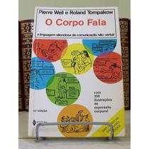 * Livro - O Corpo Fala - Pierre Weil E Roland Tompakow