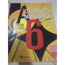 Livro A Conquista Da Matemática 6º Ano Ed. Ftd Edição 2012
