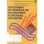 Livro Coletânea De Normas De Elevadores E Escadas Rolantes