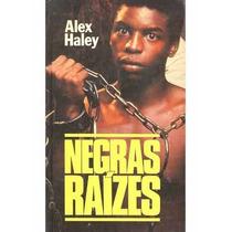 Livro Negras Raízes Alex Haley Livro Usado Em Bom Estado