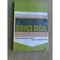 Livro- Metodologia Do Serviço Social-balbina Ottoni-+brinde