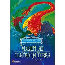 Viagem Ao Centro Da Terra Livro Verne Julio Editora Moderna