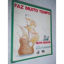 * Livro - Ruth Rocha - Faz Muito Tempo - Infanto-juvenil
