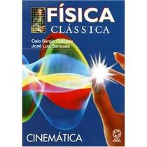 Física Clássica - Vol1 - Cinematica - Caio Sérgio, Jose Luiz