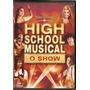 Dvd High School Musical - O Show - Novo***
