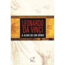 Livro Leonardo Da Vinci - A Alma De Um Gênio - Marislei E. B