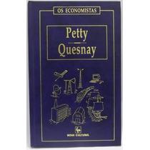 Livro: Economistas, Os - Petty Quesnay - Frete Grátis