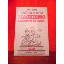 Livro - Machismo Literatura De Cordel - Coleção Raízes
