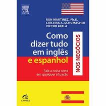 Livro Como Dizer Tudo Em Inglês E Espanhol Nos Negócios #