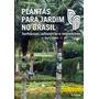 Livro - Plantas Para Jardim No Brasil (ornamentais) - Novo