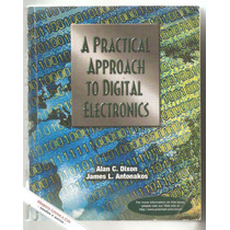 A Practical Approach To Digital Electronics - Alan Dixon