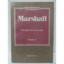 Os Economistas - Marshall Princípios De Economia Volume 1
