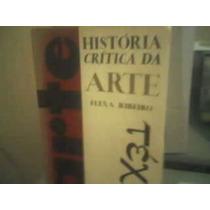 Livro História Crítica Da Arte- Vol. 6 Flexa Ribeiro