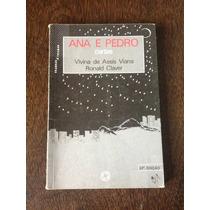 Livro Ana E Pedro - Vivina De Assis Viana / Ronald Claver