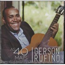 Cd Gerson Rufino - As 40 Mais   Vol 2 [bônus Playback]