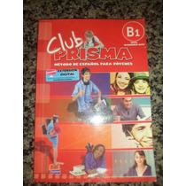 Club Prisma Nivel B1 - Libro De Alumno + Cd