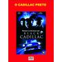Dvd - O Cadillac Preto -  2003